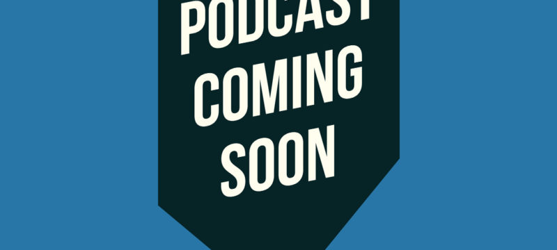 Podcast coming soon…